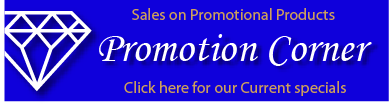 View Current Specials at our Promotion Corner